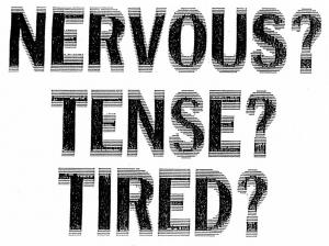 Nervous - Tense - Tired